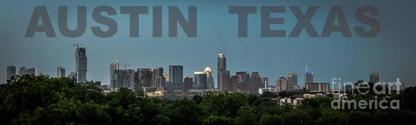 Photograph - Poster Of Downtown Austin Skyline Over The Green Trees by PorqueNo Studios
