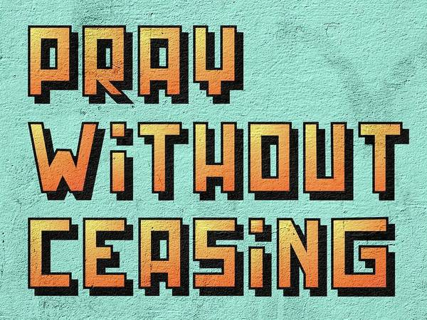 Digital Art - Pray Without Ceasing by Thomas Olsen