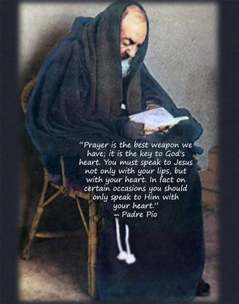 Padre Pio Wall Art - Photograph - Prayer Is The Best Weapon. by Samuel Epperly