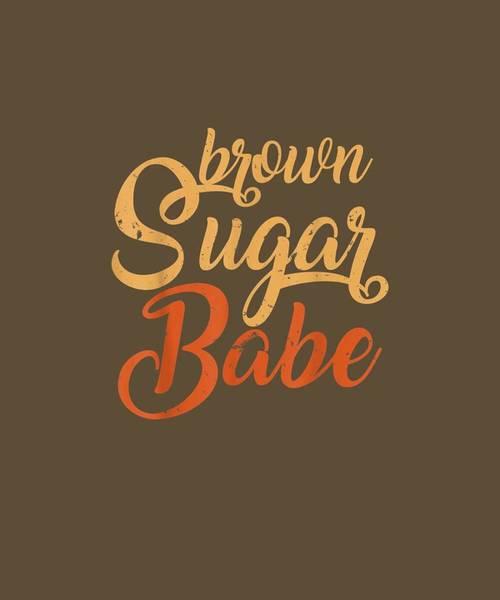 Wall Art - Digital Art - Proud African American Black Woman Brown Sugar Babe T-shirt by Unique Tees