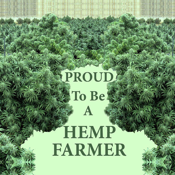 Digital Art - Proud To Be A Hemp Farmer At Harvest Time by Julia L Wright