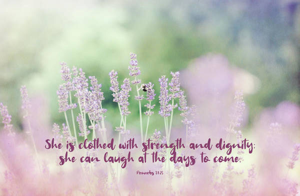 Photograph - Proverbs 31 25 #bibleverse by Andrea Anderegg