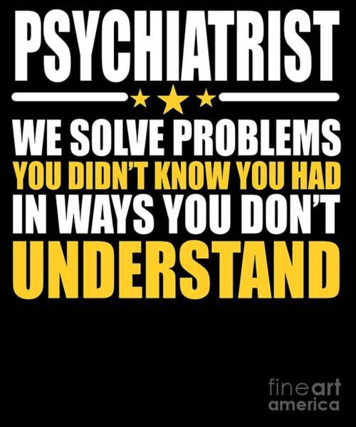 Psychiatrist Digital Art - Psychiatrist Gift Problem Solver Saying by Dusan Vrdelja