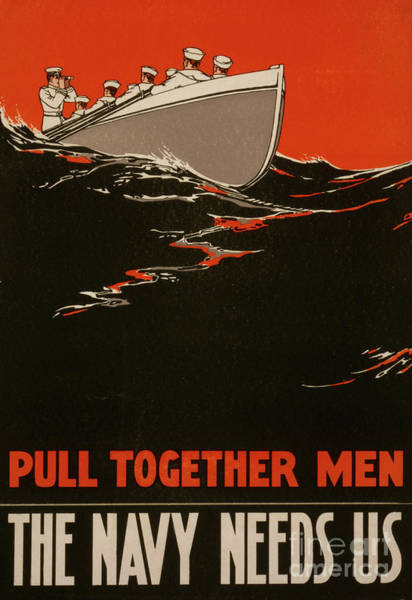 Needs Painting - Pull Together Men  The Navy Needs Us, 1917 by American School