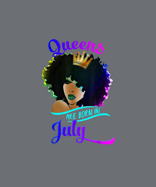 Wall Art - Digital Art - Queen Are Born In July Shirt Cancer Leo Black Women Birthday T-shirt by Unique Tees
