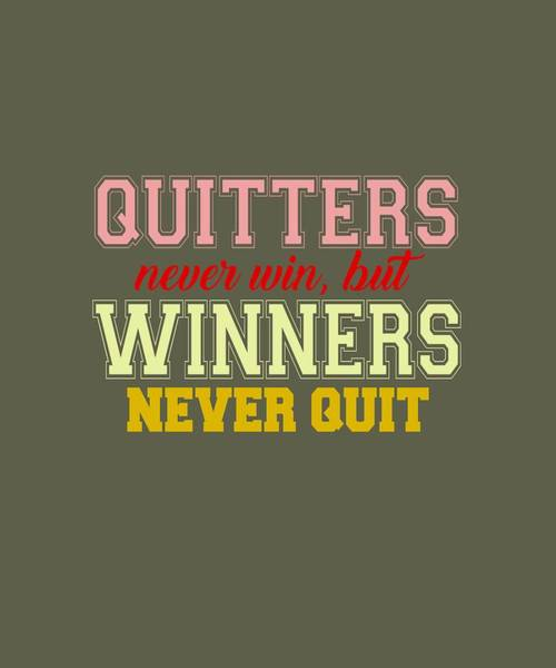 Digital Art - Quitters Never Quit by Shopzify
