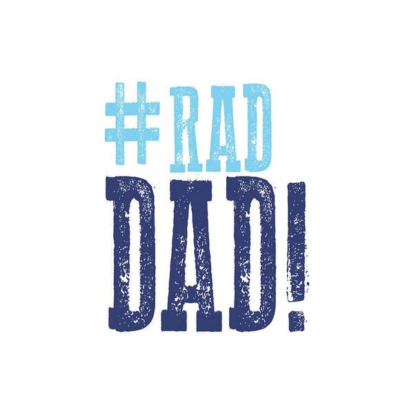 Wall Art - Mixed Media - Rad Dad by Sd Graphics Studio