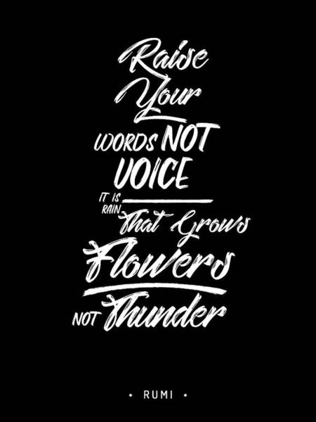 Rumi Wall Art - Mixed Media - Raise Your Words, Not Voice 02 - Rumi Quotes - Typography - Black And White - Lettering by Studio Grafiikka