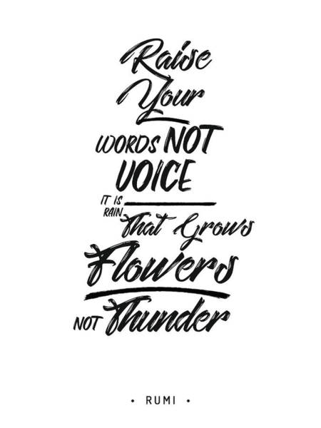 Rumi Wall Art - Mixed Media - Raise Your Words, Not Voice - Rumi Quotes - Typography - Black And White - Lettering by Studio Grafiikka