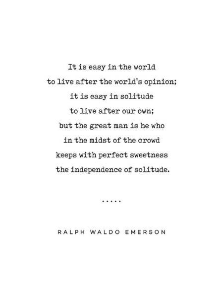 Wall Art - Mixed Media - Ralph Waldo Emerson 03 - Solitude Quote - Minimal, Sophisticated, Modern, Classy Typewriter Print by Studio Grafiikka