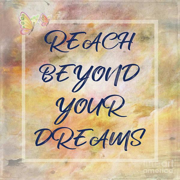 Wall Art - Digital Art - Reach Beyond Your Dreams By Kaye Menner by Kaye Menner