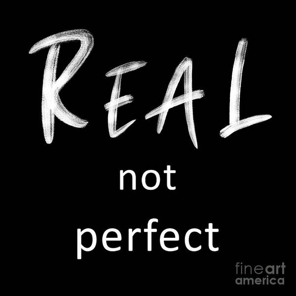 Wall Art - Digital Art - Real Not Perfect by Delphimages Photo Creations