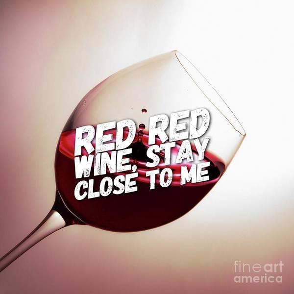Wall Art - Digital Art - Red Red Wine by Esoterica Art Agency