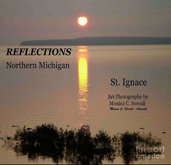Photograph - Reflections Northern Michigan St. Ignace by Monica C Stovall