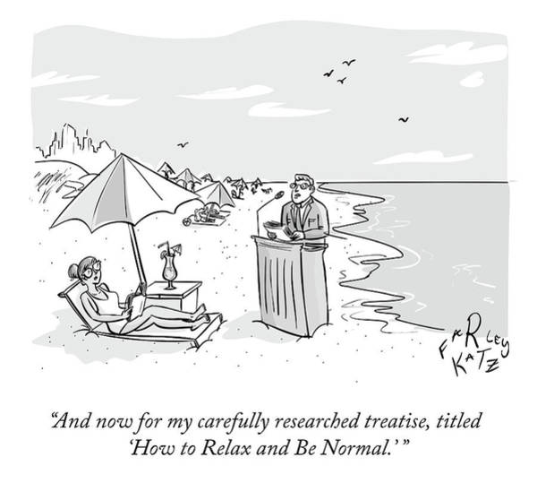 Shore Drawing - Relax And Be Normal by Farley Katz