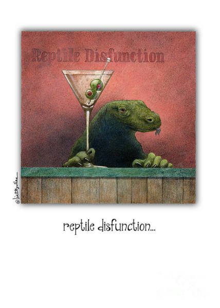 Wall Art - Painting - Reptile Disfunction... by Will Bullas