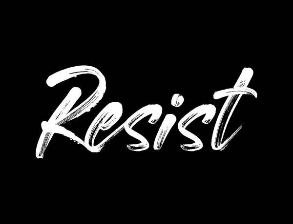 Digital Art - Resist - White On Black by Ruth Moratz