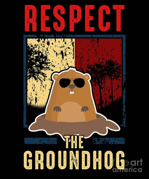 Respect Digital Art - Respect The Groundhog Cute Groundhog Day by The Perfect Presents