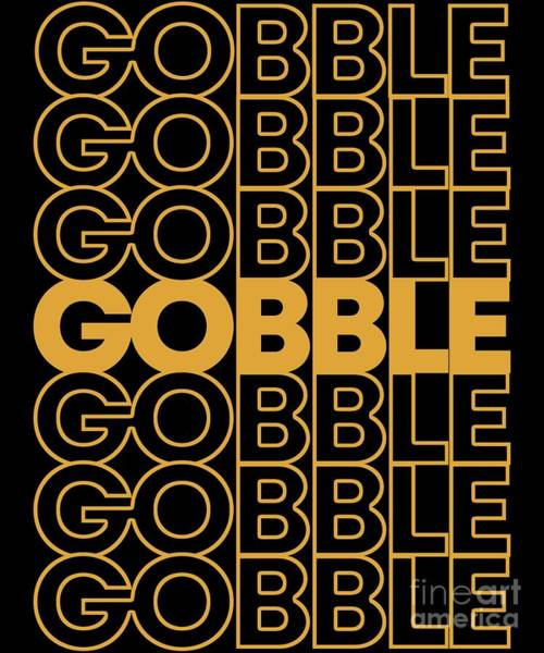 Digital Art - Retro Gobble Gobble Thanksgiving Turkey by Flippin Sweet Gear
