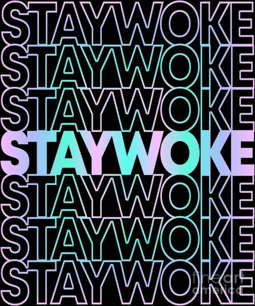 Digital Art - Retro Stay Woke by Flippin Sweet Gear