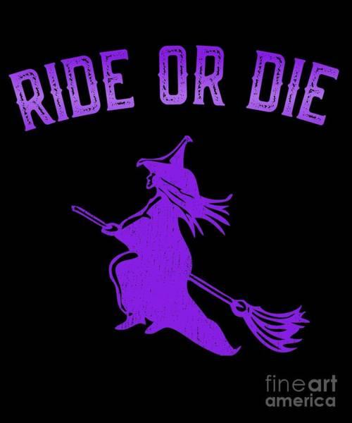 Digital Art - Ride Or Die Witch by Flippin Sweet Gear