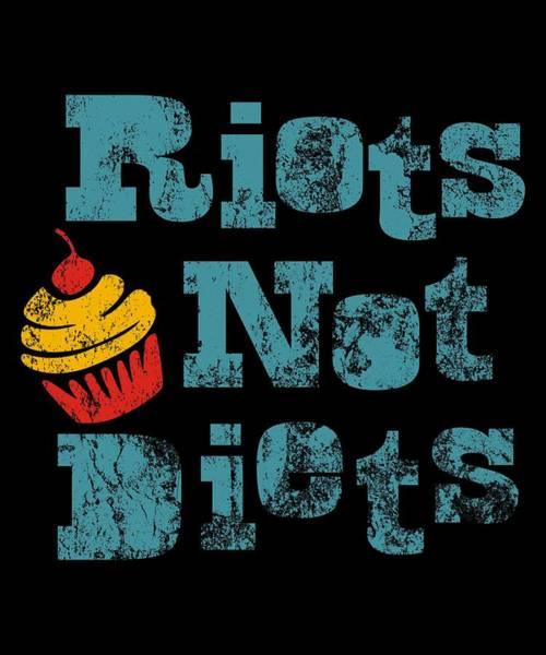 Thanksgiving Dinner Digital Art - Riots Not Diets Distressed by Kaylin Watchorn