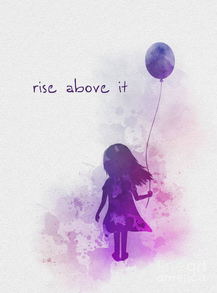 Rise Above Wall Art - Mixed Media - Rise Above It by My Inspiration