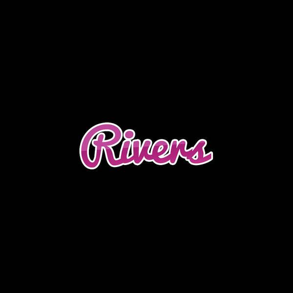 Wall Art - Digital Art - Rivers #rivers by TintoDesigns