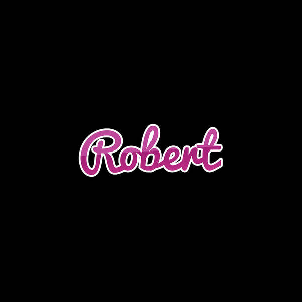 Wall Art - Digital Art - Robert #robert by Tinto Designs
