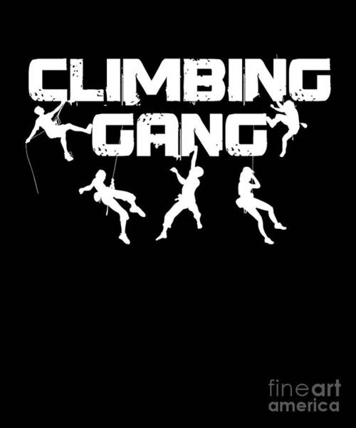 Mountaineer Digital Art - Rock Climbing Mountaineer Hiking Outdoor Activity Adventurer Climbing Gang Gifts by Thomas Larch
