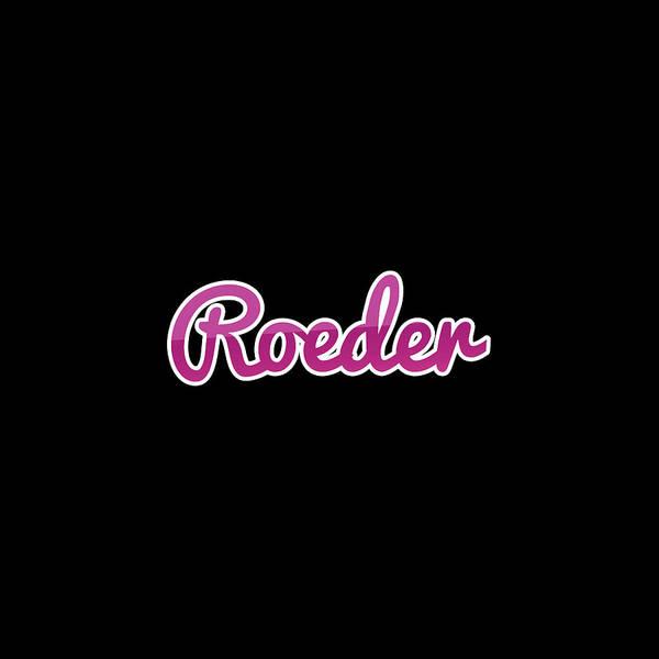 Wall Art - Digital Art - Roeder #roeder by TintoDesigns
