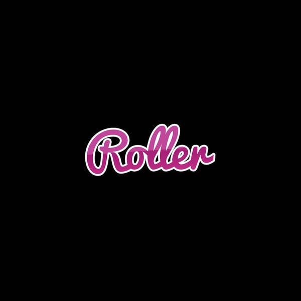 Wall Art - Digital Art - Roller #roller by Tinto Designs