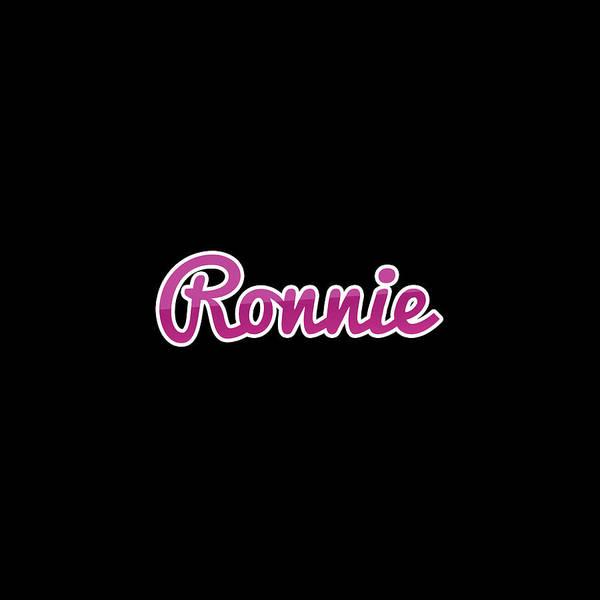 Wall Art - Digital Art - Ronnie #ronnie by TintoDesigns
