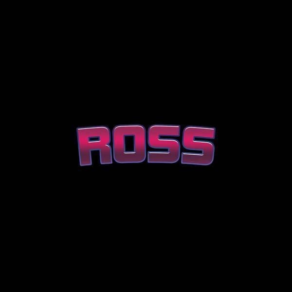 Ross Digital Art - Ross #ross by TintoDesigns