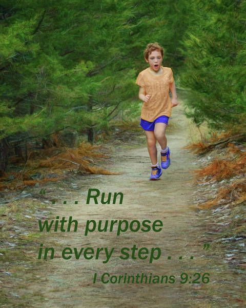 Bible Quotes Photograph - Run With Purpose by Nikolyn McDonald