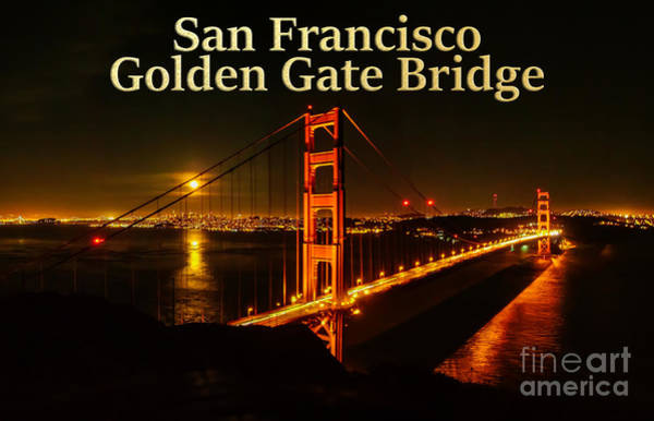 Photograph - San Francisco Golden Gate Bridge At Night by G Matthew Laughton