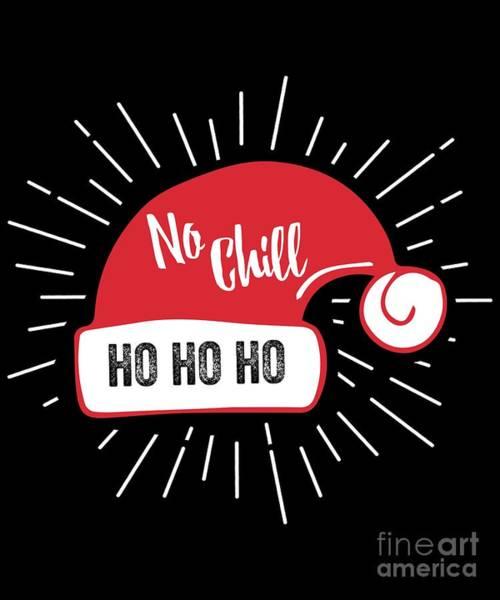 Digital Art - Santa No Chill by Flippin Sweet Gear
