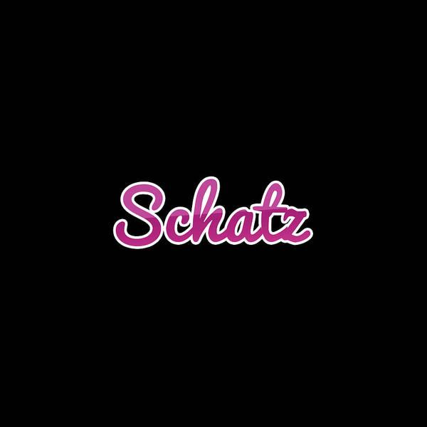 Wall Art - Digital Art - Schatz #schatz by Tinto Designs