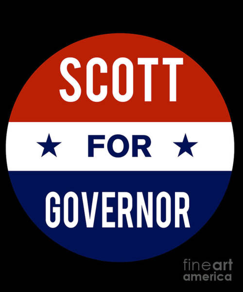 Governor Digital Art - Scott For Governor 2018 by Flippin Sweet Gear