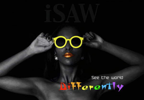 Digital Art - See The World Differently by ISAW Company