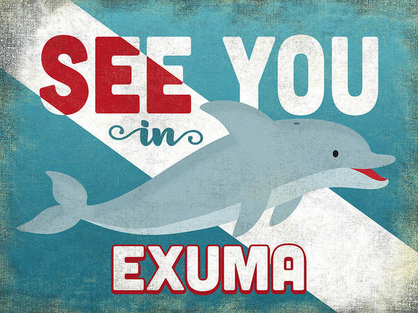 Bahamas Digital Art - See You In Exuma Dolphin by Flo Karp