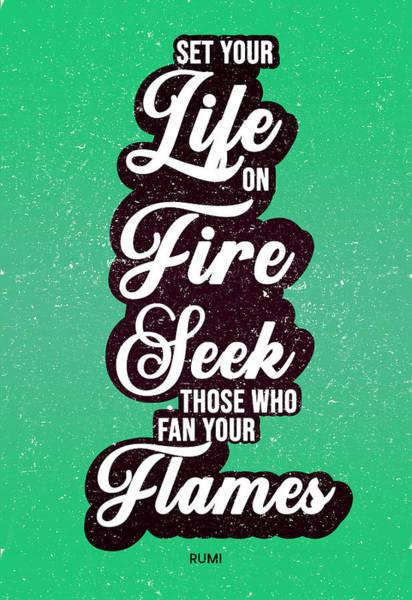 Rumi Wall Art - Mixed Media - Set Your Life On Fire 02 - Rumi Quotes - Typography - Retro - Green, Black by Studio Grafiikka