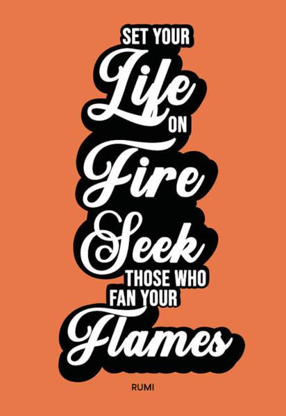 Rumi Wall Art - Mixed Media - Set Your Life On Fire - Rumi Quotes - Typography - Retro - Orange, Black by Studio Grafiikka