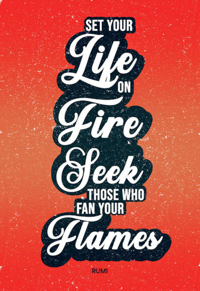 Rumi Wall Art - Mixed Media - Set Your Life On Fire - Rumi Quotes - Typography - Retro - Red, Black - Rumi Poster by Studio Grafiikka