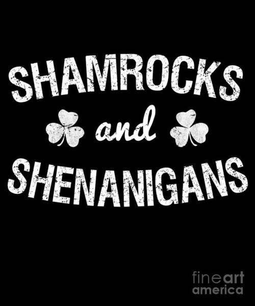 Digital Art - Shamrocks And Shenanigans St Patricks Day by Flippin Sweet Gear