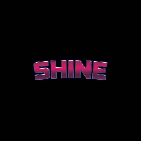 Shining Digital Art - Shine #shine by TintoDesigns