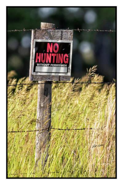 Wall Art - Photograph - Sign Says No Hunting by Bill Kesler