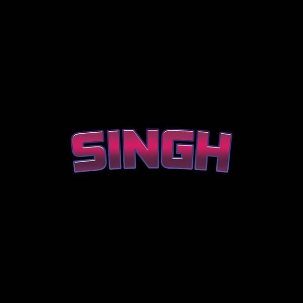 Singh Wall Art - Digital Art - Singh #singh by TintoDesigns