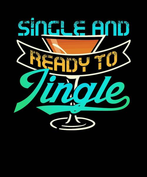 Ugly Digital Art - Single And Ready To Jingle Christmas Party by Passion Loft