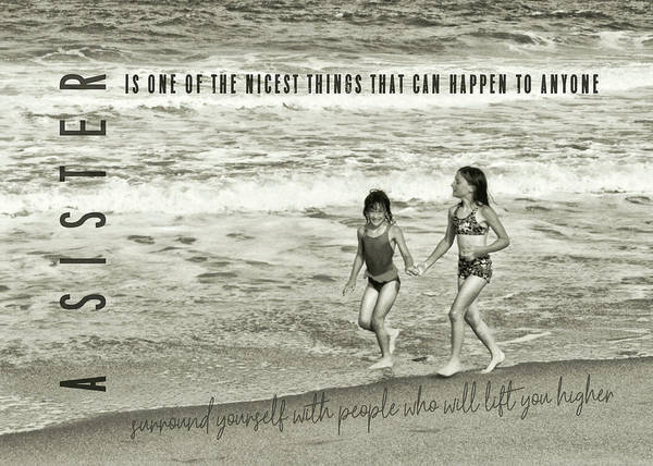 Photograph - Sister Love Quote by JAMART Photography